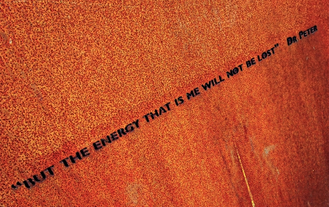 But the energy that is me will not be lost. ~ Dr. Peter; Vancouver Aids Memorial, Sunset Beach, Vancouver, British Columbia, Canada